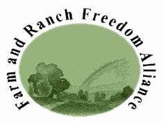 Farm and Ranch Freedom Alliance: Fighting for small scale, sustainable agriculture!