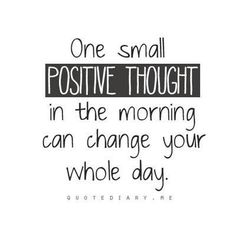 One small POSITIVE THOUGHT.....