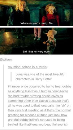 Ikr Luna is so precious. Luna is my favorite character in Harry Potter. She's so inspirational