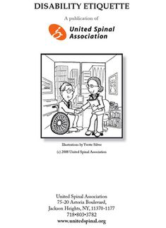 Disability Etiquette  Tips On Interacting With People With Disabilities  To download any of our publications free of charge, go to www.unitedspinal.org/publications