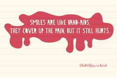 Smiles are like band aids quotes quote hurt pain smiles band aids
