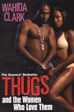 Thugs and the Women Who Love Them (Thug Series #1)  by Wahida Clark