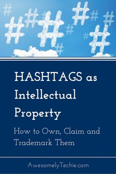 Can you own a hashtag, and how do you go about claiming it so it can be trademarked? Written by intellectual property attorney Patrice Perkins.