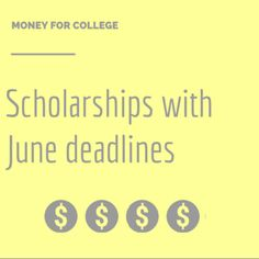 This list includes 75 college scholarships and contests with deadlines in June 2015.