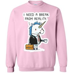 Unicorn Need A Break Sweatshirt - UnicornAZ - Fortnite, Sport, Trending apparel Unicorn Outfit, Unicorn Clothes, Need A Break, Sweater Shirt, T Shirt, Blouse Models, Tee Design, Hoodies, Sweatshirts