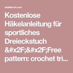 Kostenlose Häkelanleitung für sportliches Dreieckstuch //Free pattern: crochet  triangle scarf – Nicki Hirsch