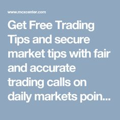 Get Free Trading Tips and secure market tips with fair and accurate trading calls on daily markets point of views with high accuracy in share market tips, Stock Market Tips.