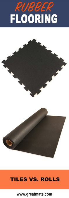Which rubber flooring is better - rolled rubber or rubber tiles?