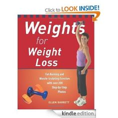 Weights for Weight Loss: Fat-Burning and Muscle-Sculpting Exercises with Over 200 Step-by-Step Photos    http://PhilosBooks.com
