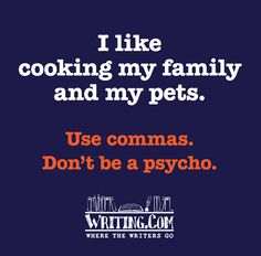 Punctuation saves lives. Funny to show students and make a point!