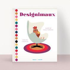 Livre Designimaux - Angela P. Arrhenius Marcel & Joachim Jouet et Marcel, Hobbies, Concept, Toys, Illustration, Arne Jacobsen, Designers, Products, Book Design