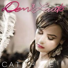 Demi Lovato Catch Me Recorded By Katyeverman And Anamariadamianone On Sing Karaoke Sing