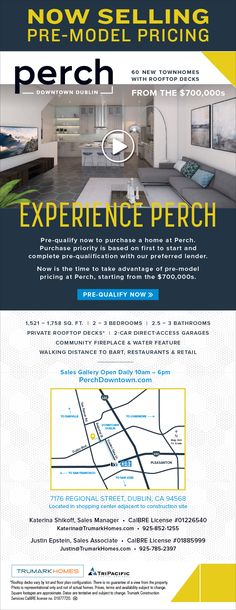 New Homes for Sale in Dublin, California  Pre-Model Pricing at Perch in Downtown Dublin – Pre-Qualify Now  60 New Townhomes with Rooftop Decks  |  From the $700,000s  |  Pre-Qualify Now  |  Walking Distance to BART, Restaurants & Retail  http://perchdowntown.com/