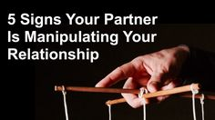 5 Signs Your Partner Is Manipulating Your Relationship