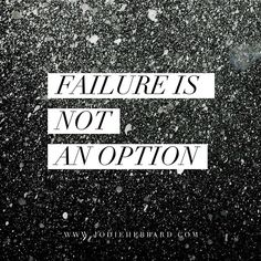 """""""Nope, not an option. Success only. Don't settle for anything less."""" Photo taken by @jodiehebbard on Instagram, pinned via the InstaPin iOS App! http://www.instapinapp.com (02/12/2015)"""