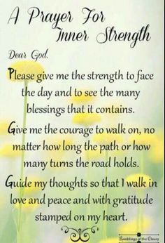 Lord, give me strength, courage and guidance