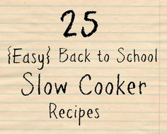 25 Back to School Slow Cooker Recipes