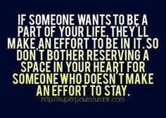 I'm no longer making an effort with those that don't make an effort with me. Friendship is a two way street not a one way one!