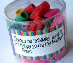 "back to school teacher gift ideas - ""There's no mistake about it--I'm happy your my teacher"" with a package of erasers."