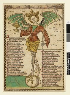 The seven deadly sins; a winged female figure with a human upper part of the body stands with her crane's leg on a globe; she wears a crown with peacock-feathers and is holding a chalice and a forked stick; on her wings are an ass and a wolf; Death in form of a skeleton bites into her leg; an inscription is placed above and 46 lines of verse, which explain the symbolism of the image, are to the left and r.  c.1490-1500  Woodcut with hand-colouring