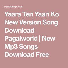 Yaara Teri Yaari Ko New Version Song Download Pagalworld | New Mp3 Songs Download Free