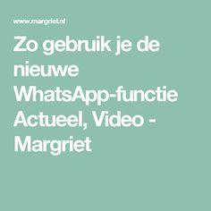 Zo gebruik je de nieuwe WhatsApp-functie Actueel, Video - Margriet
