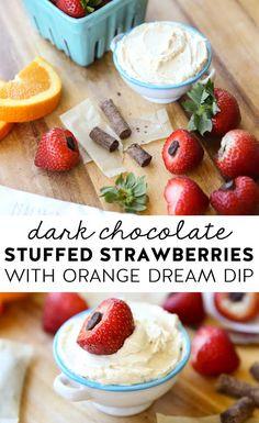 CHOCOLATE STUFFED BERRIES & ORANGE DREAM DIP! 1 pint strawberries, hulled, 1…