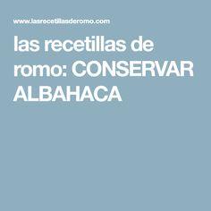 las recetillas de romo: CONSERVAR ALBAHACA