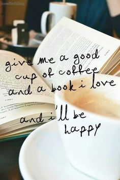 Give me a good cup of coffee, a book I love at a bookstore and I'll be #happy
