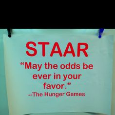 In honor of STAAR tests this week, our Science teacher made me this poster today! LOL!