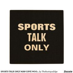 SPORTS TALK ONLY MAN CAVE WOODEN COASTER