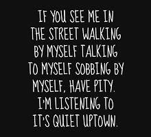 It's Quiet Uptown T-Shirt
