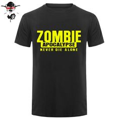 Zombie Apocalypse Never Die Alone Letter Printed Mens Men T Shirt Tshirt Fashion New Cotton T-shirt Tee Camisetas Hombre. Yesterday's price: US $11.99 (9.91 EUR). Today's price: US $8.51 (6.98 EUR). Discount: 29%.