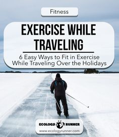 6 Easy Ways to Fit in Exercise While Traveling Over the Holidays