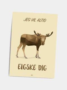 Frøgteligt - postkort - Hipd.dk - sjove jokes og ordspil på plakater Scandinavian, Qoutes, Haha, Moose Art, Daddy, Funny Memes, Words, Ballon, Prints