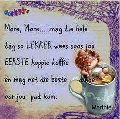 More more Good Night Quotes, Good Morning Good Night, Morning Wish, I Love You God, Afrikaanse Quotes, Goeie Nag, Goeie More, Special Quotes, Day Wishes