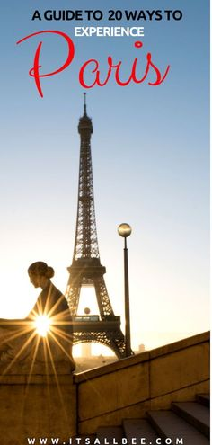 Top tips on the best ways to experience Paris; things to do in paris at night, things to do in paris for couples, experiences not to miss and more.