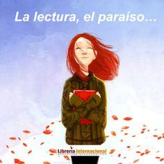 La lectura, el paraíso...  Librería Internacional