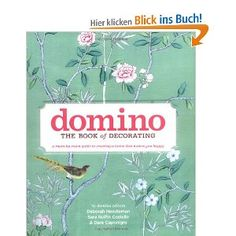 Domino: The Book of Decorating: A room-by-room guide to creating a home that makes you happy: Amazon.de: Deborah Needleman, Sara Ruffin Costello, Dara Caponigro: Englische Bücher    http://www.amazon.de/Domino-Decorating-room---room-creating/dp/1416575464/ref=sr_1_1?ie=UTF8=1356212375=8-1