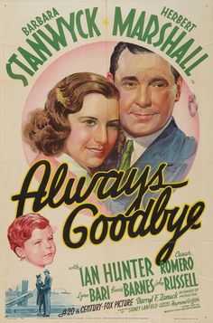 ALWAYS 'GOODBYE' (1938) - Barbara Stanwyck - Herbert Marshall - Ian Hunter - Cesar Romero - Lynn Bari - Binnie Barnes - John Russell - Directed by Sidney Lanfield - 20th Century-Fox. - Movie Poster.
