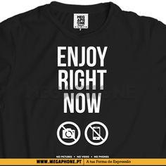 Enjoy right now shirt festival