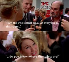 And you're never entirely sure what's going on. | 28 Ways In Which We Are All Bridget Jones
