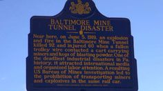 Baltimore Mine Tunnel Disaster. Dedicated Jan 2014. Text: Near here, on June 5, 1919, an explosion killed 92 and injured 60 when a fallen trolley wire contacted a cart carrying miners and kegs of blasting powder. One of the deadliest industrial disasters in Pa. history, it attracted international media and organized labor attention. A resulting US Bureau of Mines investigation led to the prohibition of transporting miners and explosives in the same rail car.