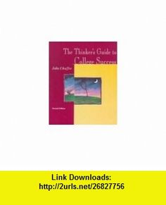 The Thinkers Guide to College Success (9780395934272) John Chaffee , ISBN-10: 0395934273  , ISBN-13: 978-0395934272 ,  , tutorials , pdf , ebook , torrent , downloads , rapidshare , filesonic , hotfile , megaupload , fileserve