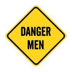 Danger Men Porcelain Sign