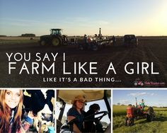 Showing the non-believers a thing or two, one farm girl at a time!