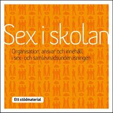 """Stödmaterialet """"Sex i skolan – organisation, ansvar och innehåll i sex- och samlevnadsundervisningen"""""""