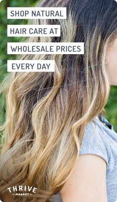 Whether you have straight, curly, or colored hair, we have the hair care products fit for you—and they're all-natural too!Stock up on essentials at Thrive Market, where you can find hair care products at 25-50% off retail!