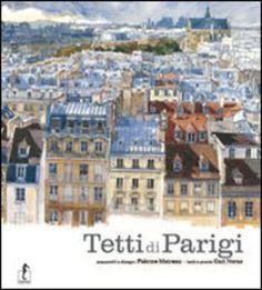 Libro I tetti di Parigi Carl Norac , Fabrice Moireau