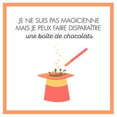 Je ne suis pas magicienne mais je peux faire disparaître une boite de chocolats ! #mantra #citation #fun #magic #girl